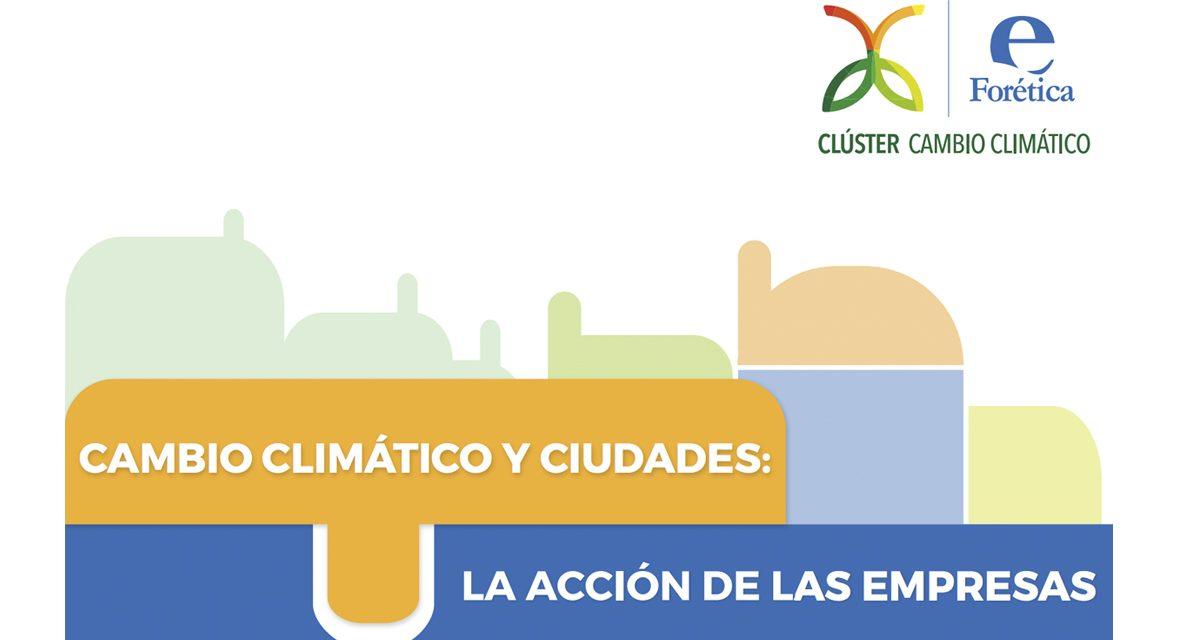 """El Clúster de Cambio Climático de Forética, del que Grupo Ebro forma parte, presenta el informe """"Cambio Climático y Ciudades: La acción de las empresas"""""""