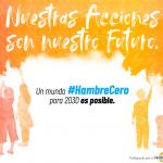 Un mundo #HambreCero para 2030 es posible